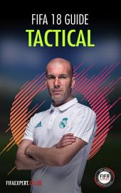 FIFA 18 Tactical Guide: FIFA 18 Tips and Tricks