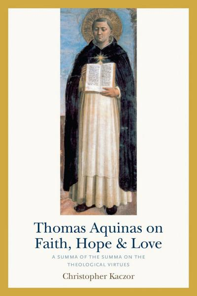 Thomas Aquinas on Faith  Hope  and Love PDF