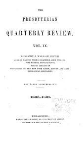 The Presbyterian Quarterly Review: Volume 9