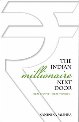 The Indian Millionaire Next Door  Real Stories   Real People