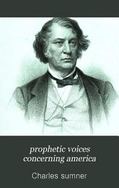 Prophetic Voices Concerning America: A Monograph