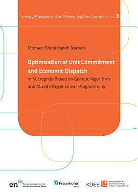 Optimization of Unit Commitment and Economic Dispatch in Microgrids Based on Genetic Algorithm and Mixed Integer Linear Programming
