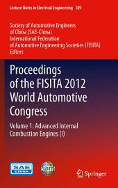 Proceedings of the FISITA 2012 World Automotive Congress: Volume 1: Advanced Internal Combustion Engines (I)