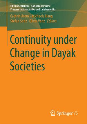 Continuity under Change in Dayak Societies