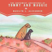 The Southwest Adventures Of Tommy And Maggie