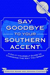 Say Goodbye to Your Southern Accent PDF