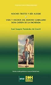 Noches tristes y día alegre. Vida y hechos del famoso caballero don Catrín de la Fachenda