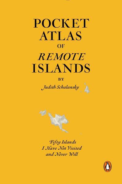Download Pocket Atlas of Remote Islands Book
