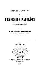 Récits de la Captivité de l'Empereur Napoléon à Sainte-Hélène: Volume2