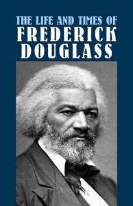 The Life and Times of Frederick Douglass Book
