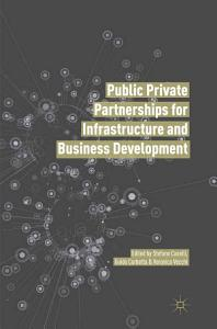 Public Private Partnerships for Infrastructure and Business Development PDF Book
