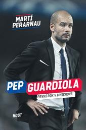 Pep Guardiola: První rok v Mnichově