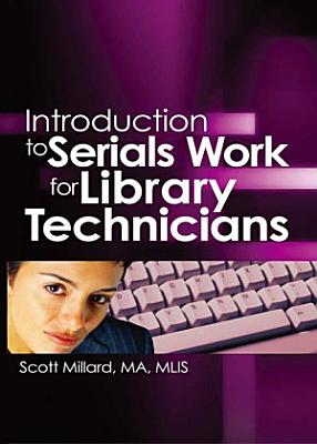Introduction to Serials Work for Library Technicians PDF