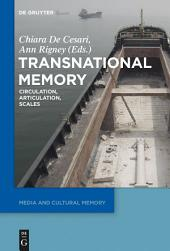 Transnational Memory: Circulation, Articulation, Scales