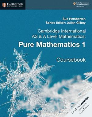 Cambridge International AS and A Level Mathematics  Pure Mathematics 1 Coursebook