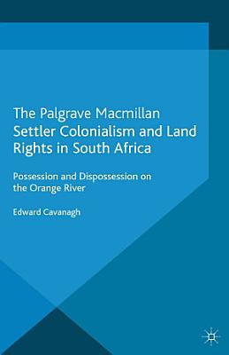 Settler Colonialism and Land Rights in South Africa PDF