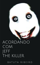 Acordando com Jeff, the killer