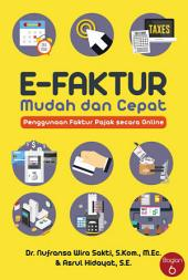 E-Faktur - Mudah dan Cepat Penggunaan Faktur Pajak secara Online: Pengadministrasian E-Faktur