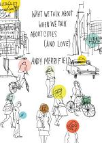 What We Talk About When We Talk About Cities (And Love)