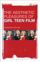 The Aesthetic Pleasures of Girl Teen Film PDF