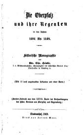 Die Oberpfalz und ihre Regenten in den Jahren 1404 bis 1448: histor. Monographie