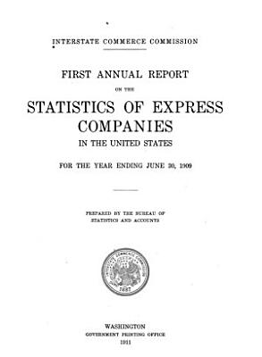 Annual Report on the Statistics of Express Companies in the United States for the Year Ending