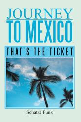Journey To Mexico Book PDF