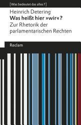 Was hei  t hier  wir   Zur Rhetorik der parlamentarischen Rechten PDF