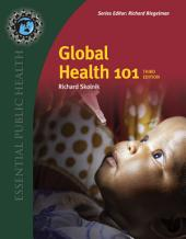 Global Health 101: Edition 3