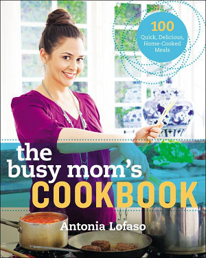 The Busy Mom s Cookbook PDF