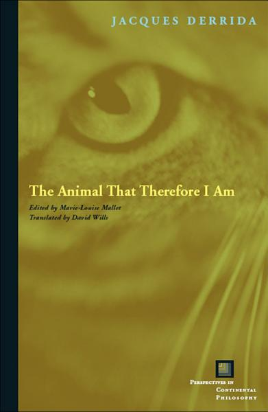 Download The Animal That Therefore I Am Book