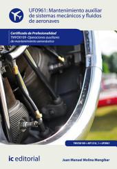 Mantenimiento auxiliar de sistemas mecánicos y fluidos de aeronaves. TMVO0109
