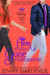 Heir Today Gone Tomorrow: (It's Reigning Men Book 2)