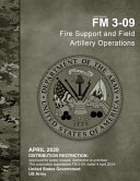 Field Manual FM 3 09 Fire Support and Field Artillery Operations April 2020 PDF