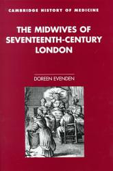 The Midwives Of Seventeenth Century London Book PDF