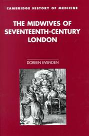 The Midwives Of Seventeenth Century London