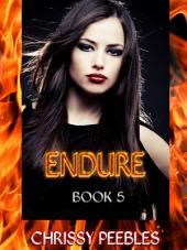 Endure - Book 5 (A Fantasy, Young Adult, Science Fiction Adventure)