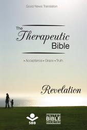The Therapeutic Bible – Revelation: Acceptance • Grace • Truth