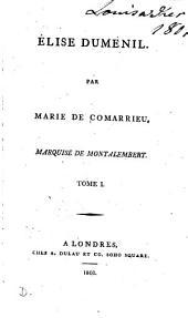 Élise Duménil: Par Marie de Comarrieu, Marquise de Montalembert. ...