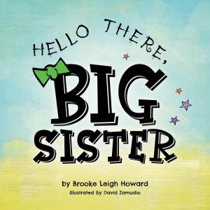 Hello There  Big Sister