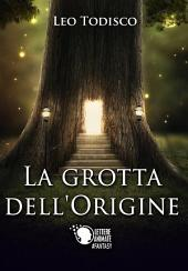 La grotta dell'origine