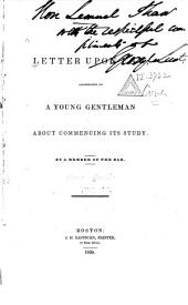 A Letter Upon Law: Addressed to a Young Gentleman about Commencing Its Study