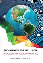Technology for Inclusion Special Education, Rehabilitation, for All