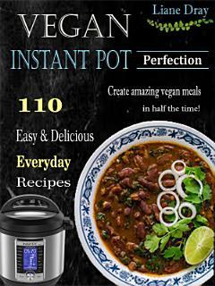 Vegan Instant Pot Perfection Book