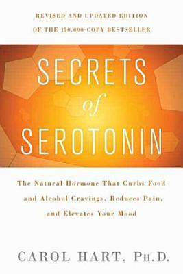 Secrets of Serotonin, Revised Edition