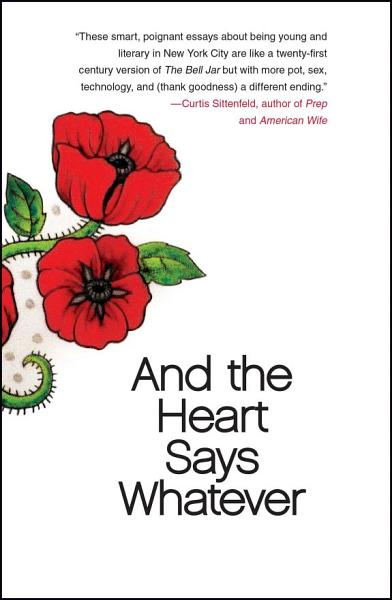 Download And the Heart Says Whatever Book