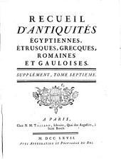 Recueil d'antiquités égyptiennes, étrusques, greques et romaines: Volume7