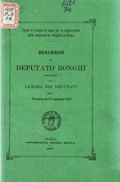 Sopra il disegno di legge per la soppressione delle corporazioni religiose in Roma discorso del deputato Bonghi pronunziato alla Camera dei Deputati nella tornata del 14 maggio 1873