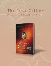 The Jesus Calling Discussion Guide for Addiction Recovery: 52 Weeks