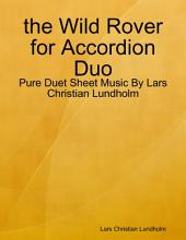 the Wild Rover for Accordion Duo - Pure Duet Sheet Music By Lars Christian Lundholm